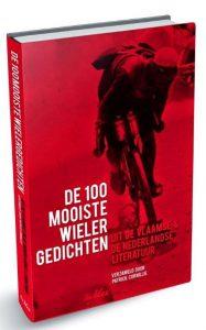 de 100 mooiste wielergedichten uit de Vlaamse en Nederlandse literatuur